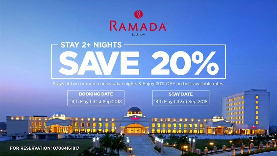 Get-a-20-%-Room-Discount-when-you-book-for-2-Nights-or-more-at-Ramada-Lucknow