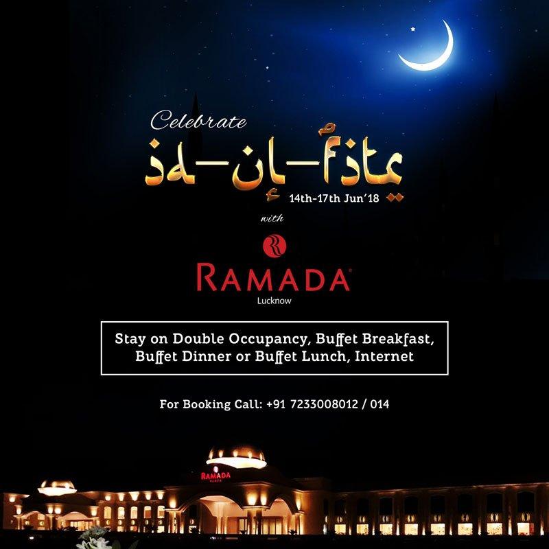 Eid-ul-fitr-Room-Offer-2018-Lucknow-Ramada-Lucknow